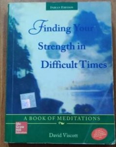 Finding your strength in difficult times- David Viscott
